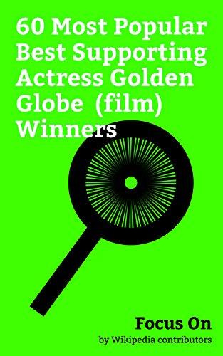 Focus On: 60 Most Popular Best Supporting Actress Golden Globe (film) Winners: Meryl Streep, Jennifer Lawrence, Angelina Jolie, Cher, Natalie Portman, ... Davis, Jennifer Hudson, Anne Hathaway, etc.