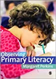 Observing Primary Literacy, Perkins, Margaret, 0857021583
