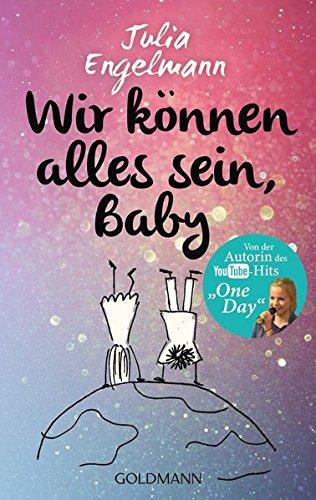 Wir können alles sein, Baby: Neue Poetry-Slam-Texte Taschenbuch – 19. Oktober 2015 Julia Engelmann Wir können alles sein Goldmann Verlag 3442484081