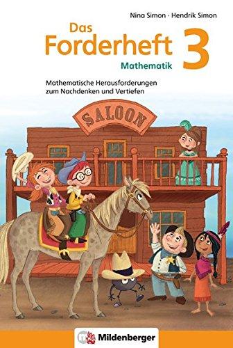 Das Forderheft Mathematik 3: Mathematische Herausforderungen zum Nachdenken und Vertiefen, Klasse 3, Übungsheft