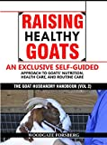 Raising Healthy Goats: An Exclusive Self-Guided