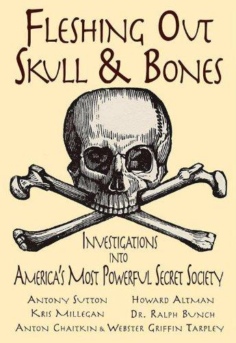 Fleshing Out Skull & Bones: Investigations into America's Most Powerful Secret - No Skull Bones