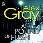 A Pound of Flesh: DCI Lorimer, Book 9 | Alex Gray