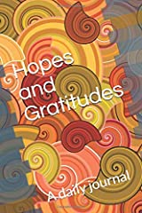 Hopes and Gratitudes: A daily journal Paperback