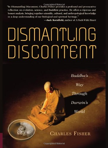 Dismantling Discontent: Buddha's Way Through Darwin's World