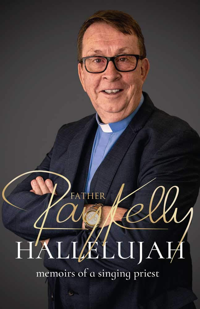 Father Ray Kelly Christmas Concert 2020 Hallelujah: Memoirs of a Singing Priest: Kelly, Fr Ray