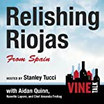 Relishing Riojas From Spain: Vine Talk Episode 109 | Vine Talk