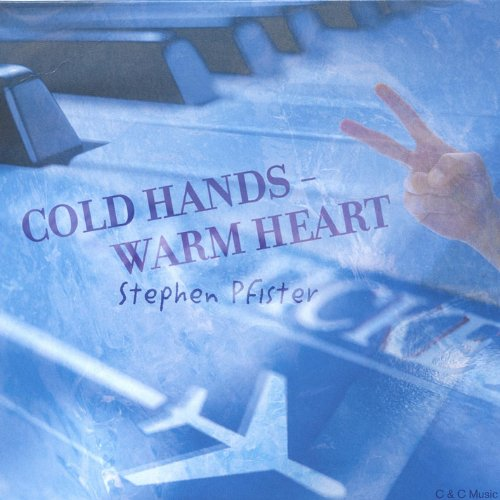 Cold Hands- Warm Heart By Stephen Pfister On Amazon Music