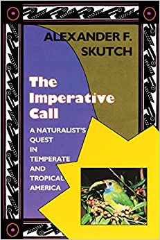The Imperative Call: Naturalist's Quest in Temperate and Tropical America