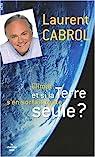 Climat : et si la Terre s'en sortait toute seule ? par Laurent Cabrol