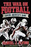 The War on Football: Saving America's Game