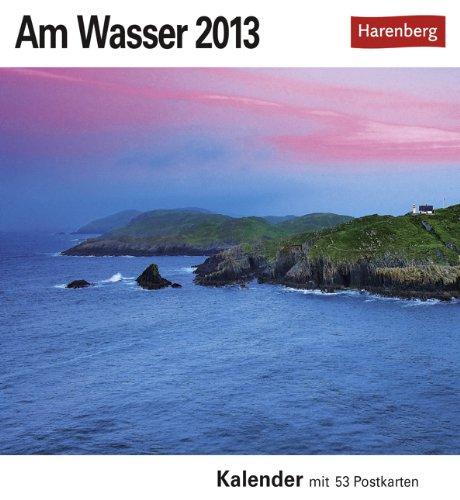 Am Wasser 2013: Sehnsuchts-Kalender. 53 heraustrennbare Farbpostkarten