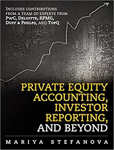 Private Equity Accounting, Investor Reporting, and Beyond: Advanced