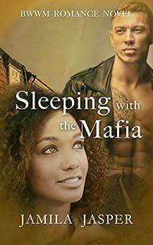 Sleeping With The Mafia: BWWM Mafia Romance Novel by [Jasper, Jamila]