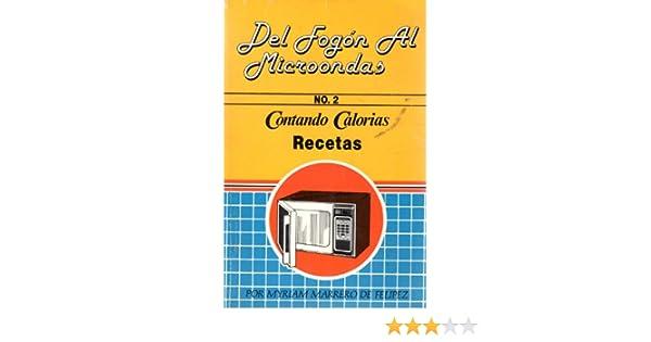 Del Fogon Al Microonda No. 2 Contando Calorias Recetas ...
