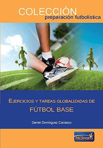 Descargar Libro Ejercicios Y Tareas Globalizadas De Fútbol Base Daniel Domínguez Carrasco