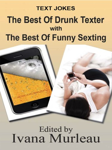 Text Jokes (The Best Of Drunk Texter/The Best Of Funny Sexting Combo Ebook)