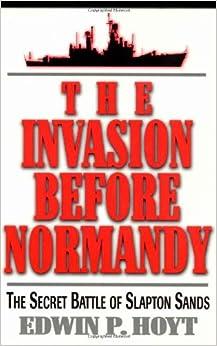 Book The Invasion Before Normandy: The Secret Battle of Slapton Sands