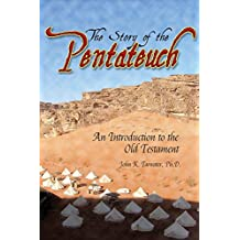 The Story of the Pentateuch: An Introduction to the Old Testament