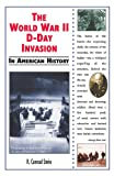 The World War II D-Day Invasion in American History, R. Conrad Stein, 076602136X
