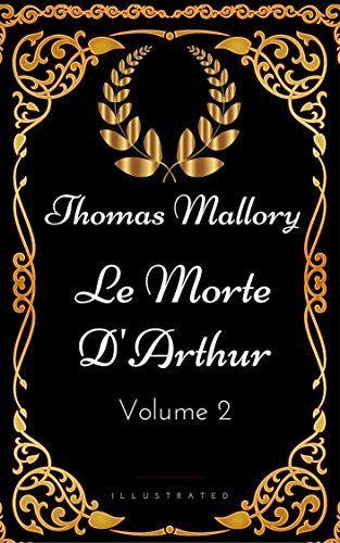 Le Morte D'Arthur - Volume 2 : By Thomas Mallory - Illustrated (English Edition)