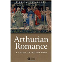 Arthurian Romance: A Short Introduction (Wiley Blackwell Introductions to Literature Book 11)