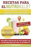 Bajar de peso utilizando estas recetas con el Nutribullet no solamente es una forma muy divertida y amena de perder grasa corporal sino también una forma súper saludable de alimentarnos.   Encuentre ahora Las Mejores Recetas Para el NutriBull...