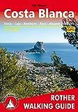 Costa Blanca - Denia, Calpe, Benidorm, Alcoy, Alicante, Torrevieja. 50 Walks. Rother Walking Guide