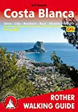 Costa Blanca: Denia; Calpe; Benidorm; Alcoy; Alicante; Torrevieja - 50 Walks - ROTH.E4837 (Rother Walking Guides - Europe)