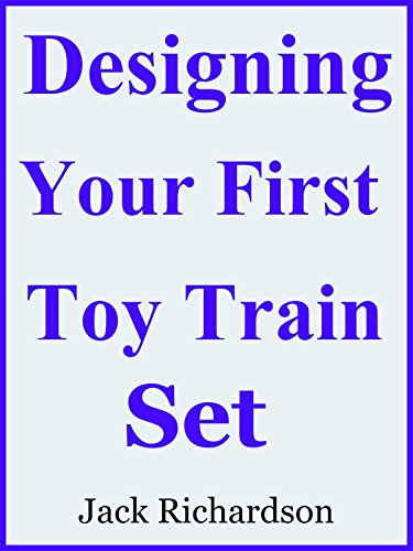 Designing Your First Toy Train Set