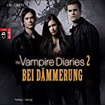 Bei Dämmerung (The Vampire Diaries 2) | Lisa J. Smith
