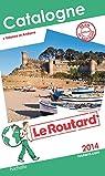 Guide du Routard Catalogne 2014 par Guide du Routard