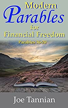 Modern Parables for Financial Freedom: Parables 16-20 by [Tannian, Joe]
