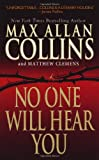 No One Will Hear You, Max Allan Collins and Matthew Clemens, 0786021357