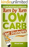 Turn by Turn Low Carb Diet Strategies - Eliminate Fear, Doubt and Panic With These Strategies