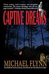 Captive Dreams: A Collection of Near-Future Stories