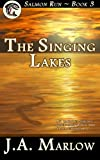The Singing Lakes (Salmon Run - Book 3), J. A. Marlow, 1475182449