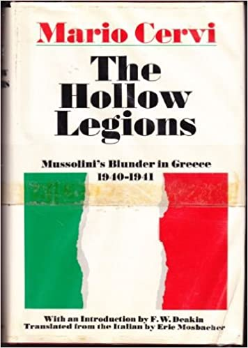 THE HOLLOW LEGIONS: MUSSOLINI 39:S BLUNDER IN GREECE 1940-1941