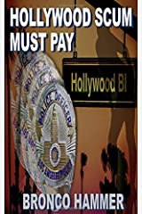 Hollywood Scum Must Pay (SoCal Noir Detective Stories) Paperback