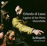 Lassus: Lagrime Di San Pietro / Melancholia by Hofkapelle Ensemble (2003-05-03)