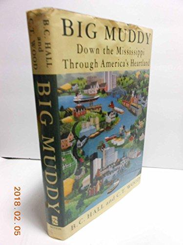 Big Muddy: Down the Mississippi Through America's Heartland