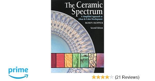 The Ceramic Spectrum Robin Hopper 9781574983029 Amazon Books