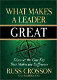 img - for What Makes a Leader Great: Discover the One Key That Makes the Difference by Russ Crosson (2014-10-01) book / textbook / text book