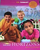 Horizons ESL Summary, Harcourt School Publishers Staff, 0153414138