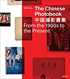 img - for The Chinese Photobook: From the 1900s to the Present book / textbook / text book