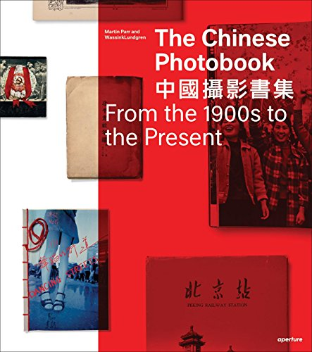 The Chinese Photobook: From the 1900s to the - Martin Parr The Photobook