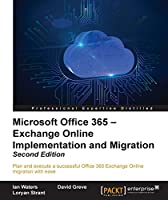 Microsoft Office 365: Exchange Online Implementation and Migration, 2nd Edition Front Cover