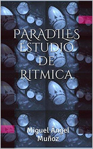 Descargar Libro Paradiles Estudio De Ritmica Miguel Angel Muñoz Campos