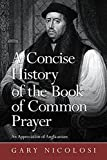 A Concise History of the Book of Common Prayer: An