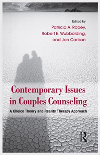 Contemporary Issues in Couples Counseling: A Choice Theory and ...